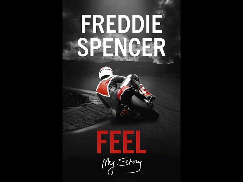 Feel: my story; la autobiografía de Freddie Spencer